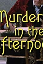 Image of Murder, She Wrote: Murder in the Afternoon