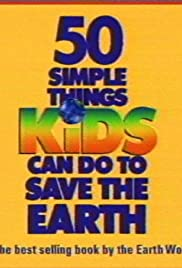 50 Simple Things Kids Can Do to Save the Earth Poster