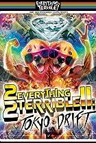 Image of 2 Everything 2 Terrible Tokyo Drift