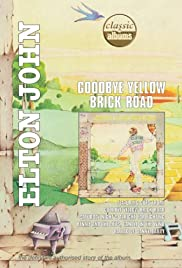 Classic Albums: Elton John - Goodbye Yellow Brick Road (2001) Poster - Movie Forum, Cast, Reviews