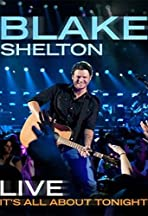 Blake Shelton Live: It's All About Tonight