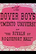 Image of The Dover Boys at Pimento University or The Rivals of Roquefort Hall