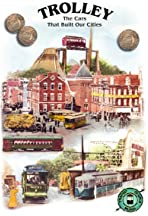 Trolley: The Cars That Built Our Cities
