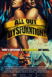All Out Dysfunktion! (2016) Poster - Movie Forum, Cast, Reviews