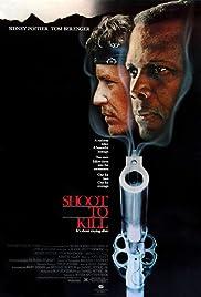 Shoot to Kill(1988) Poster - Movie Forum, Cast, Reviews
