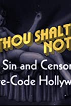 Image of Thou Shalt Not: Sex, Sin and Censorship in Pre-Code Hollywood