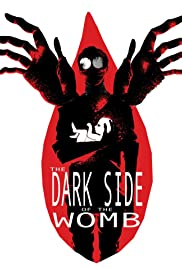 The Dark Side of the Womb (2017)
