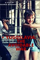 Image of Yugoslavia: The Avoidable War