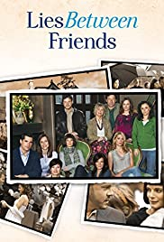 Lies Between Friends (2010) Poster - Movie Forum, Cast, Reviews