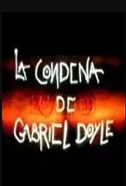 La condena de Gabriel Doyle Poster