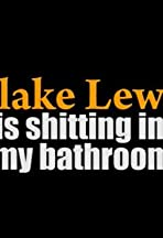 Blake Lewis Is Shitting in My Bathroom
