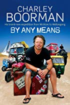 Image of Charley Boorman: Ireland to Sydney by Any Means