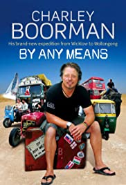 Charley Boorman: Ireland to Sydney by Any Means Poster