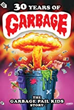 Primary image for 30 Years of Garbage: The Garbage Pail Kids Story