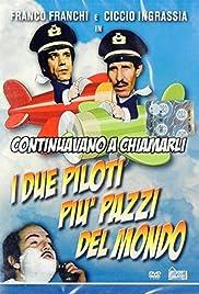 Continuavano a chiamarli i due piloti più matti del mondo Poster