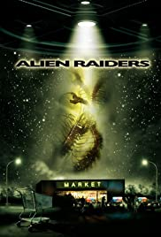 Alien Raiders (2008) Poster - Movie Forum, Cast, Reviews