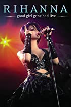 Image of Rihanna - Good Girl Gone Bad: Live