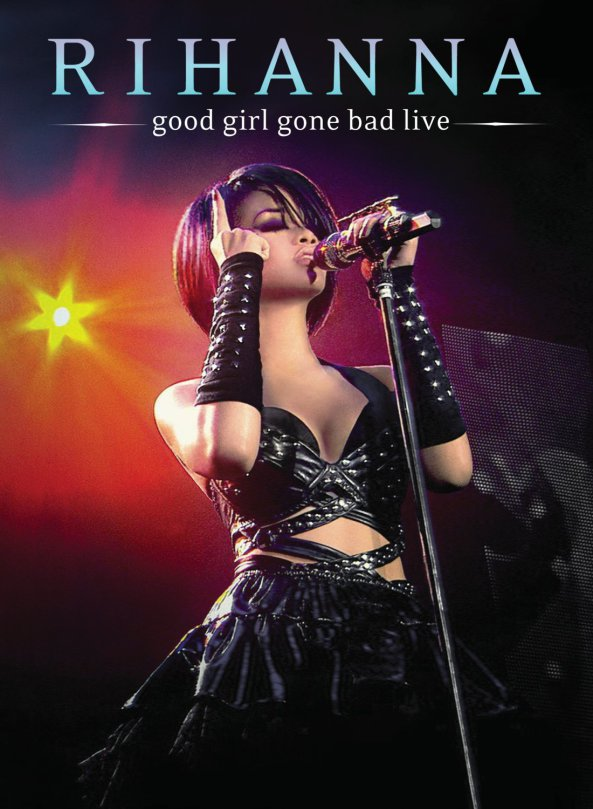 Rihanna – Good Girl Gone Bad: Live