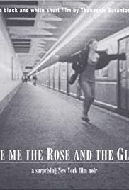 Give Me the Rose and the Glove Poster