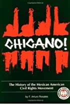 Image of Chicano! History of the Mexican-American Civil Rights Movement