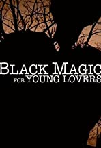 Black Magic for Young Lovers