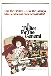 A Bullet for the General(1967) Poster - Movie Forum, Cast, Reviews