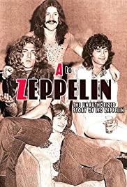 A to Zeppelin: The Led Zeppelin Story (2004) Poster - Movie Forum, Cast, Reviews