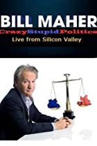 Image of Bill Maher: CrazyStupidPolitics - Live from Silicon Valley