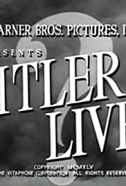Hitler Lives (1945) Poster - Movie Forum, Cast, Reviews