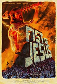 Fist of Jesus(2012) Poster - Movie Forum, Cast, Reviews