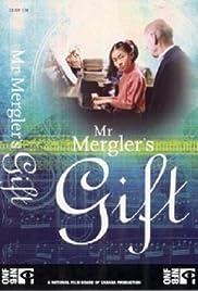 Mr. Mergler's Gift (2005) - IMDb