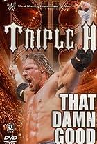 Image of WWE: Triple H - That Damn Good