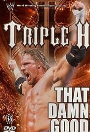 WWE: Triple H - That Damn Good Poster