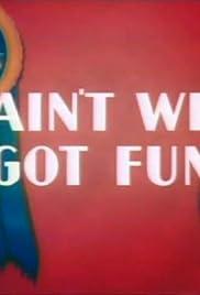 Ain't We Got Fun Poster