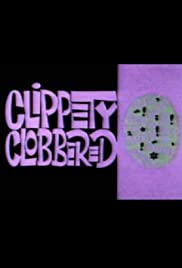 Clippety Clobbered (1966) Poster - Movie Forum, Cast, Reviews