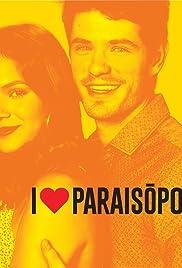 I Love Paraisópolis – Todas Temporadas em HD