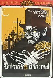 Delírios de um Anormal(1978) Poster - Movie Forum, Cast, Reviews