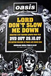 Lord Don't Slow Me Down (2007) Poster - Movie Forum, Cast, Reviews