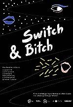 Switch & Bitch