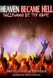 Heaven Became Hell: Hollywood Be Thy Name Poster