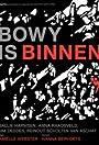 Bowy Is Inside