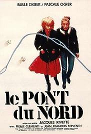 Le Pont du Nord(1981) Poster - Movie Forum, Cast, Reviews