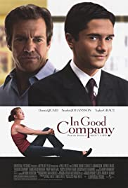 In Good Company (2004) Poster - Movie Forum, Cast, Reviews