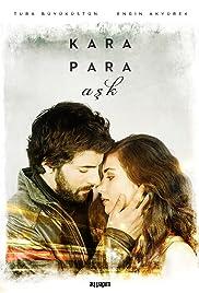 Kara Para Ask Poster - TV Show Forum, Cast, Reviews