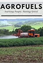 Agrofuels: Starving People, Fueling Greed