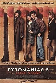 A Pyromaniac's Love Story(1995) Poster - Movie Forum, Cast, Reviews