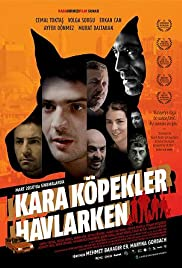 Kara Köpekler Havlarken (2009) Poster - Movie Forum, Cast, Reviews