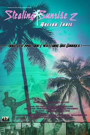 Stealing Sunrise 2: Malibu Trail Poster