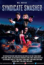 Syndicate Smasher(2017) Poster - Movie Forum, Cast, Reviews