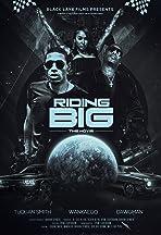 Riding Big: The Movie